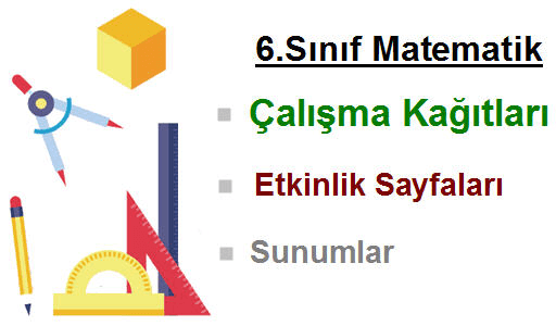 6 Sinif Matematik Calisma Kagitlari Etkinlikleri Ve Sunulari