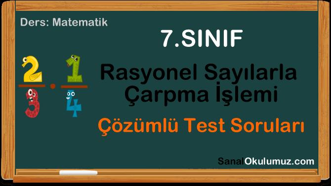 Rasyonel Sayılarla Çarpma İşlemi 7.Sınıf Test