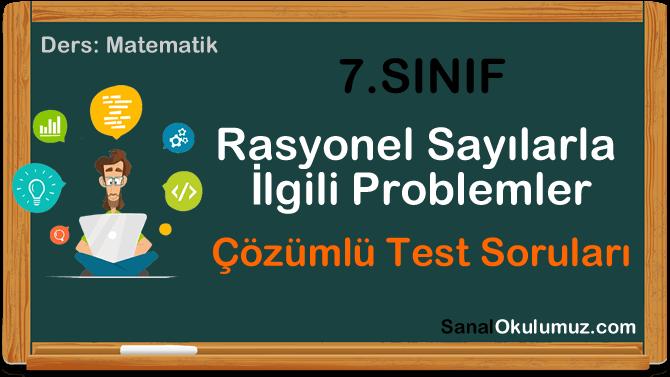 rasyonel sayı problemleri 7.sınıf test soruları