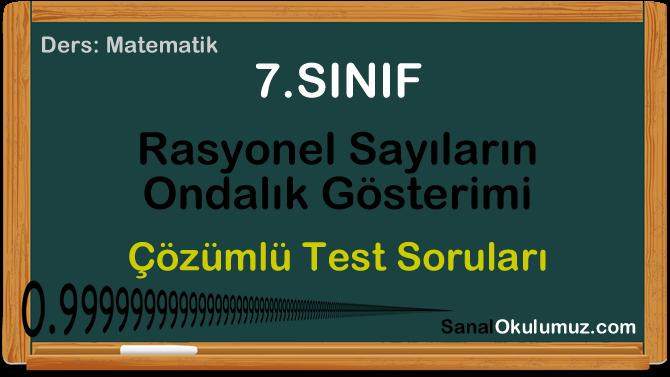 rasyonel sayıların ondalık gösterimi 7. sınıf test soruları
