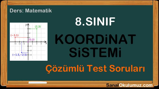 koordinat sistemi 8.sınıf test