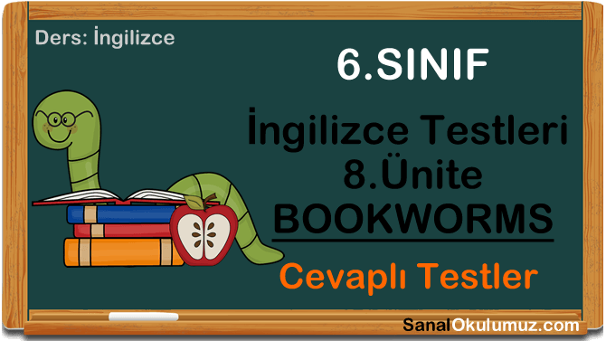 6.sınıf ingilizce 8.ünite test bookworms